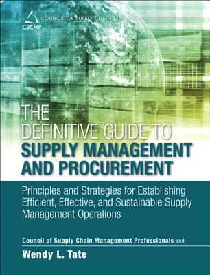 The Definitive Guide to Supply Management and Procurement By Cscmp/ Tate, Wendy