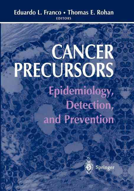 Cancer Precursors By Franco, Eduardo L. (EDT)/ Rohan, Thomas E. (EDT)/ Fraumeni, J. f. (FRW)